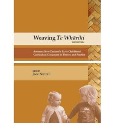 Weaving Te Whariki by Joce Nuttall, available at Book Depository with free delivery worldwide. Education Policy, Early Education, Bachelor Of Education, New Edition, Ex Libris, New Chapter, Early Childhood, New Zealand, Curriculum