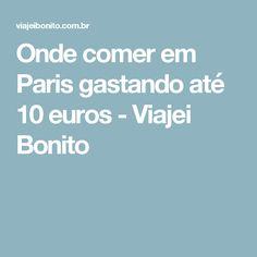 Onde comer em Paris gastando até 10 euros - Viajei Bonito