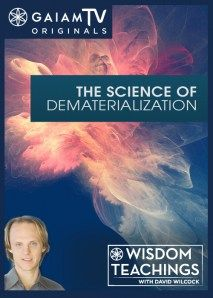 Wisdom Teachings: [#39] The Science of Dematerialization Video