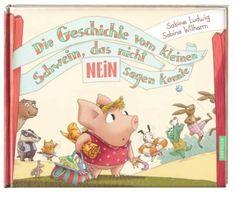 Die Geschichte vom kleinen Schwein, das nicht Nein sagen konnte als Buch