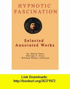 Hypnotic Fascination (9780935410273) William Walker Atkinson, Marco Paret , ISBN-10: 0935410279  , ISBN-13: 978-0935410273 ,  , tutorials , pdf , ebook , torrent , downloads , rapidshare , filesonic , hotfile , megaupload , fileserve