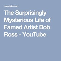 The Surprisingly Mysterious Life of Famed Artist Bob Ross - YouTube