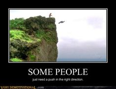 demotivational posters - SOME PEOPLE....