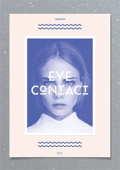 Eye contactoccurs when two people look at each other's eyes at the same time.
