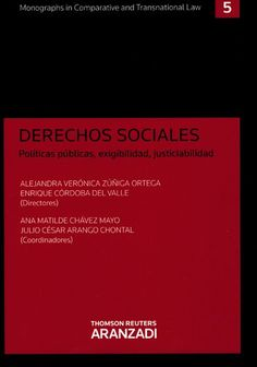 DERECHOS sociales : políticas públicas, exigibilidad, justiciabilidad / Alejandra Verónica Zúñiga Ortega, Enrique Córdoba del Valle.