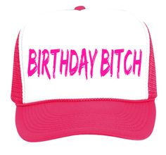 b966959b889 Birthday Bitch - Trucker Hat 39-169 - 39-1692036 - Custom Heat Pressed