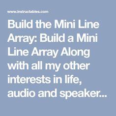 Build the Mini Line Array Listening Test, Speaker Building, Speaker Wire, Electrical Tape, Built In Speakers, Loudspeaker, Line, Audio, Top