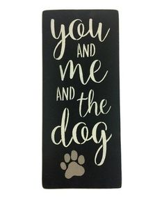 Another great find on #zulily! 'You, Me And The Dog' Wall Art #zulilyfinds
