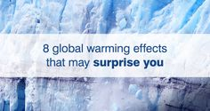 8 global warming effects that may surprise you: 8 global warming effects that may surprise you - Global warming doesn't just melt glaciers. Click through this slideshow to see some of the surprising impacts global warming is having around the world.