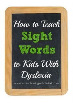 How to Teach Sight Words to Kids With Dyslexia