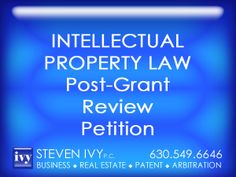 STEVEN IVY P.C.  helps clients understand the requirements and the process of post-grant review. We counsel clients on it benefits, structure and guide them through every step of the process. For more information visit our website, or call our office at 630-549-6646, and schedule a confidential consultation. Office locations: Chicago; Schaumburg; Naperville; Warrenville; Lisle; Oak Brook; Saint Charles; Northbrook.