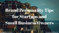 'Brand Personality Tips for Startups & Small Business Owners.' In this blog, I explain what brand personality is. I also give the 5 basic underlying dimensions of traits and the 5 main types of brand personalities. I list how to implement a brand personality strategy and mention 4 things to consider if you are thinking of developing an online personality for your small business brand. Read it here: http://budgetvertalingonline.nl/business/brand-personality-tips-startups-smes/