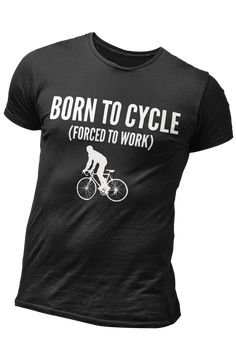 Born to Cycle (Forced to Work)