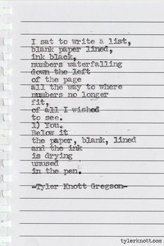 Absolutely the sweetest thing I've ever read. Typewriter Series by Tyler Knott Gregson Most Beautiful Words, Poems Beautiful, Typewriter Series, 26 Letters, You Make Me Happy, Hopeless Romantic, Powerful Words, Good Thoughts, How I Feel