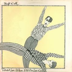 """Soft Cell - Tainted Love / Where Did Our Love Go: buy 12"""" at Discogs #SoftCell #SynthPop #ElectroPop"""
