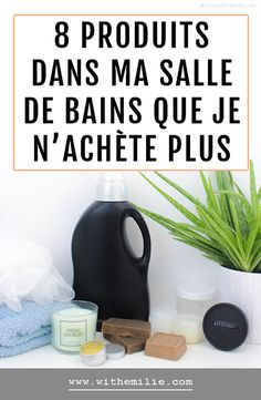 Ces 8 produits dans ma salle de bain que je n'achète plus Homemade Cosmetics, Naturopathy, Natural Solutions, Green Life, Diy Beauty, Beauty And The Beast, Body Care, Handmade, Lifestyle