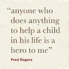Fred Rogers, he has such a way as to make you feel good about yourself <3