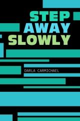 Step Away Slowly is a collection of memories that range from eccentric to heart-wrenching. Ms. Carmichael has crafted a lyrical narrative with a strong central character, as she draws the reader into her own life. A survivor of domestic violence and addiction, Ms. Carmichael discards sentimentality with a keen wit and a good dose of perspective.