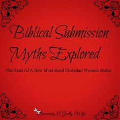 Submission Myths - Becoming A Godly Wife