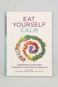 Eat Yourself Calm: Ingredients & Recipes To Reduce Stress In Your Life by Gill Paul. Good Books, Books To Read, My Books, Amazing Books, Reading Lists, Book Lists, Reading Nooks, Nutrition, Inspirational Books