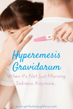 Hyperemesis Gravidarum is not just morning sickness. It is a debilitating illness that affects a small number of pregnancies in a massive way.