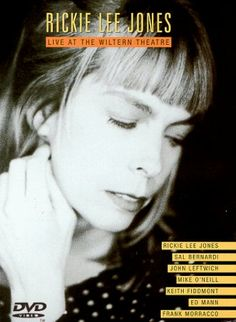 Rickie Lee Jones – Live at the Wiltern Theatre  http://www.videoonlinestore.com/rickie-lee-jones-live-at-the-wiltern-theatre/