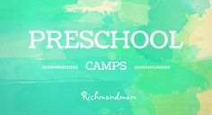 A huge list of 2015 Preschool Camps in Richmond, Virginia. Find great camps for rising kindergarteners and under.