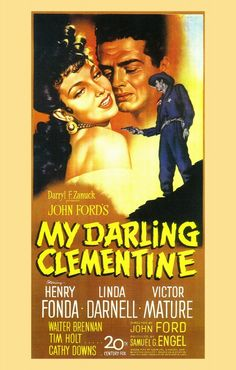 """""""My Darling Clementine"""".  One of director John Ford's best, starring Henry Fonda as Wyatt Earp and Victor Mature--in probably the performance of his career--as Doc Holiday.  (And what a gorgeous poster this is....)"""