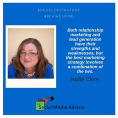 Both relationship marketing and lead generation have their strengths and weaknesses, but the best marketing strategy involves a combination of the two. - Hollie Clere #DevelopStrategy #BeAwesome
