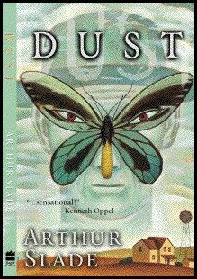 "89. Arthur Slade's book ""Dust"" was the first YA novel I picked up to read as TL. Winner of the 2001 GG, it was an excellent choice. The themes were profound, without being heavy handed. The writing sublime. Very interesting discussions with my adolescent students. Check out his site! http://www.arthurslade.com/dust"