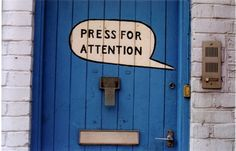 Press for attention