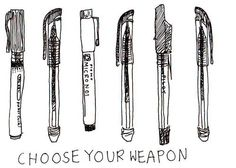 Choose Your Weapons Pens Writing Words