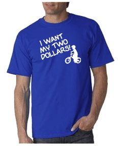 I Want My Two Dollars T-shirt from DesignerTeez inspired by the movie Better off Dead
