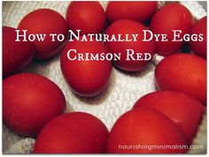 Nourishing Minimalism: Red Eggs for Greek Easter. We dye our Easter eggs red to represent the blood of Christ.
