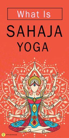 What Is Sahaja Yoga Meditation? All forms of yoga teach one to feel the inner strength. Here are 5 concepts of… Sahaja Yoga Meditation, Chakra Yoga, Kundalini Yoga, Vinyasa Yoga, Yoga Challenge, Chakras, Namaste, Reiki, Seated Yoga Poses