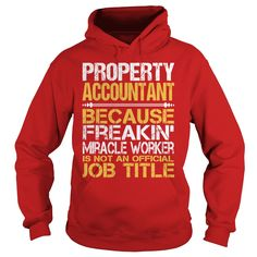 Awesome Tee For Property Accountant T-Shirts, Hoodies. SHOPPING NOW ==► Funny Tee Shirts