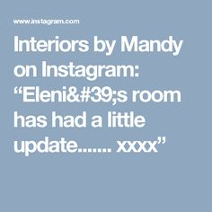 "Interiors by Mandy on Instagram: ""Eleni's room has had a little update....... xxxx"""