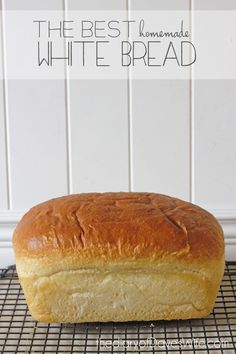 The Best Homemade White Bread (Use organic, raw, coconut or date sugar. Will try with coconut oil.)
