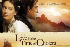 Love in the time of cholera.  Must see this!!  The book was beyond memorable.