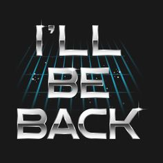 I'll Be Back Design