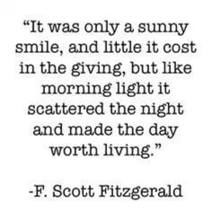 F. Scott Fitgerald made the day worth living .