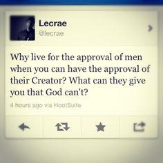 Approval (god,jesus,lecrae,approval)