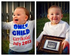 """How to announce pregnant with next child. Decorate a shirt for your baby saying """"only child expiring in Sept."""""""