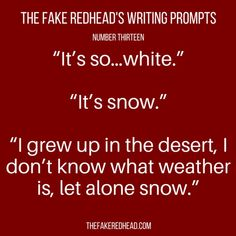 Sign Up For The Newsletter Prompt Library 101-200, 201-300, 301-400 The complete library of the original writing prompts written by The Fake Redhead Click To Claim The Free eBook feat. TFR's…