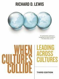 When Cultures Collide, 3rd Edition: Leading Across Cultures by Richard  D. Lewis, http://www.amazon.com/dp/1904838022/ref=cm_sw_r_pi_dp_iZeotb1VAB27K
