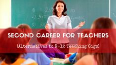 Second #Career for #Teachers: Alternatives to K-12 Teaching Gigs