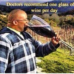 follow your Dr.'s orders one glass lets do this. or not its all about knowing your own body.