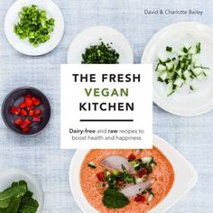 The Fresh Vegan Kitchen: Delicious Recipes for the Vegan and Raw Kitchen by David Bailey