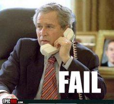 George Bush...I cant help it: hahahahahahahahahaha