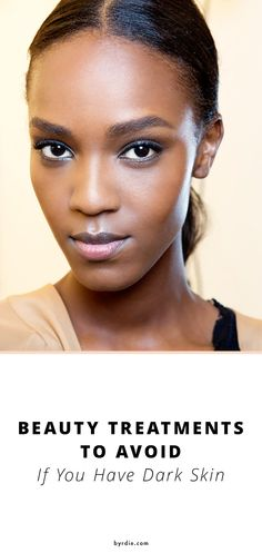 The dos and don'ts of in-office skin treatments for women with dark skin #Skinspiration